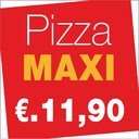 MAXI pizzas from 11.90