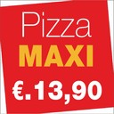 MAXI pizzas from €. 13,90